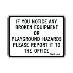 If You Notice Any Broken Equipment Or Playground Hazards