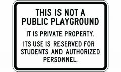 This Is Not A Public Playground It Is Private Property