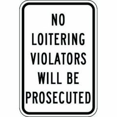 No Loitering Violators Will Be Prosecuted