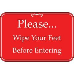 Please... Wipe Your Feet Before Entering Red Sign